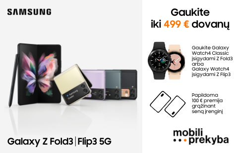 MOBILI PREKYBA | SAMSUNG Galaxy Z Fold3 | Flip3 5G + iki 499 Eur vertės DOVANOS!